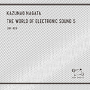 THE WORLD OF ELECTRONIC SOUND 5/KAZUNAO NAGATA