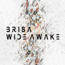Wide Awake/BRISA
