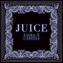 Juice Feat. JAGGLA/Lisky.S