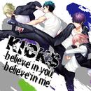 believe in you, believe in me/KICKS