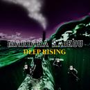 DEEP RISING/MARIANA KAIKOU