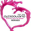 Playing With My Heart (feat. JRDN) [Remixes]/Alex Gaudino