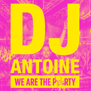 We Are the Party (Deluxe Edition)/DJ Antoine