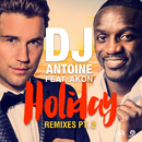 Holiday (feat. Akon) [Remixes - Pt.2]/DJ Antoine