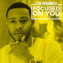 Focused on You (feat. 2 Chainz & Mya)/Eric Bellinger