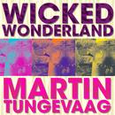 Wicked Wonderland/Martin Tungevaag