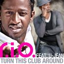 Turn This Club Around (feat. U-Jean) [Remixes]/R.I.O.