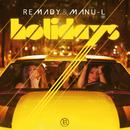 Holidays (Remixes)/Remady & Manu-L
