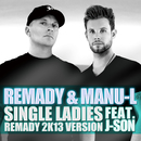 Single Ladies (Remady 2K13 Version) [feat. J-Son]/Remady & Manu-L