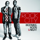 Morning, Noon & Night/Rock City