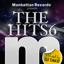 "Manhattan Records Presents ""The Hits"" Vol.6 (mixed by DJ TAKU)/V.A."