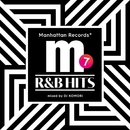 Manhattan Records R&B HITS vol.7 (mixed by DJ KOMORI)/V.A.