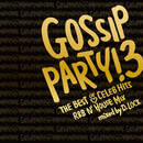 "Gossip Party! 3 - ""THE BEST OF CELEB HITS"" R&B N'HOUSE/V.A."