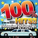 100% HITS!! -International Platinum Party- mixed by DJ ROC THE MASAKI/V.A.