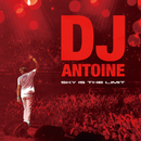 Sky Is The Limit (Bonus Track Version)/DJ Antoine