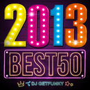 2013 BEST 50 (mixed by DJ Getfunky)/V.A.