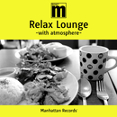 Manhattan Records Relax Lounge -with atmosphere-/V.A.