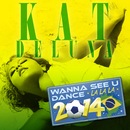 Wanna See U Dance (La La La) 2014/Kat Deluna