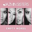 Empty Words/JAZMIN Sisters