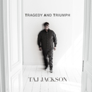 Tragedy and Triumph/Taj Jackson