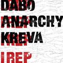 I Rep/DABO, ANARCHY & KREVA