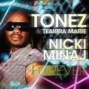 Forever (feat. Nicki Minaj)/ToneZ & Teairra Marie