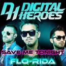Save Me Tonite (feat. Flo Rida & Tony G)/Digital Heroes