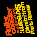 Rollercoaster (feat. Sam Frank) [Dimitri from Paris Erodisco Mix]/Skream