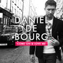 Come On & Love Me/Daniel De Bourg