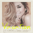 Vacation (Feat. Jessica Sanchez)/DJ Komori