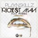 Richest Man (feat. Pitbull)/Play-N-Skillz