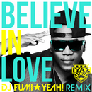 Believe In Love (DJ FUMI★YEAH! Remix)/Iyaz