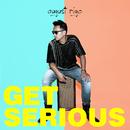 Get Serious/August Rigo