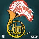 The Horns/DJ Katch