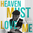 Heaven Must Love Me/Taj Jackson