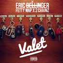 Valet (feat. Fetty Wap & 2Chainz)/Eric Bellinger