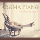 AROMA PIANO for sleep & yoga/四葉