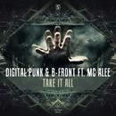 Take It All/Digital Punk & B-Front Ft. MC Alee
