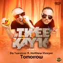 Tomorrow/Da Tweekaz feat Matthew Steeper