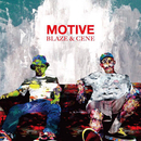 MOTIVE/BLAZE&CENE