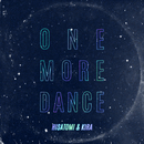 ONE MORE DANCE/HISATOMI & KIRA