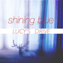 shining blue/LUCY'S DRIVE