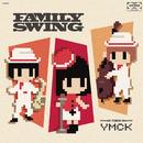 FAMILY SWING/YMCK