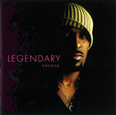 LEGENDARY/Kaysha