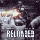 Reloaded/Hard Driver & Radical Redemption