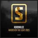 Wherever The Light Ends/Adrenalize