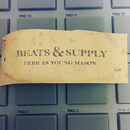 BEATS & SUPPLY/FEBB AS YOUNG MASON