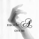 GIVE ME/modeA
