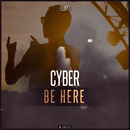 Be Here/Cyber