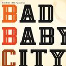 Bad Baby City/Speaker Sgt.